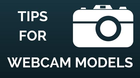 Tips for WebCam Models