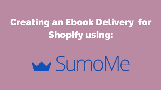 Creating an Ebook Delivery for Shopify using-