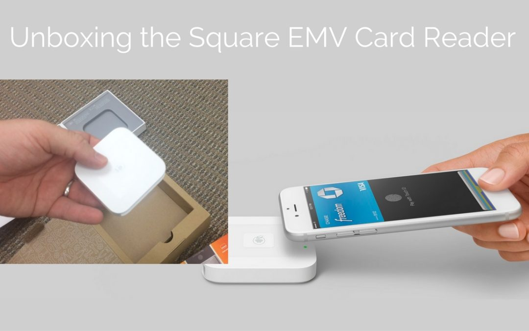 Unboxing of the Square contactless and EMV card reader