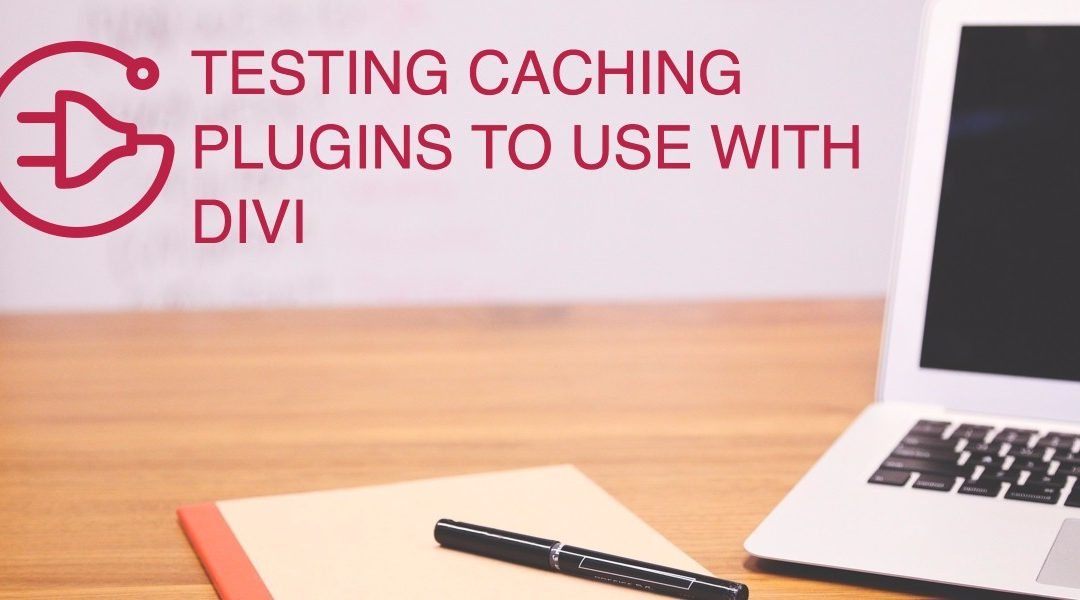 Caching Plugins with Divi by Elegant Themes