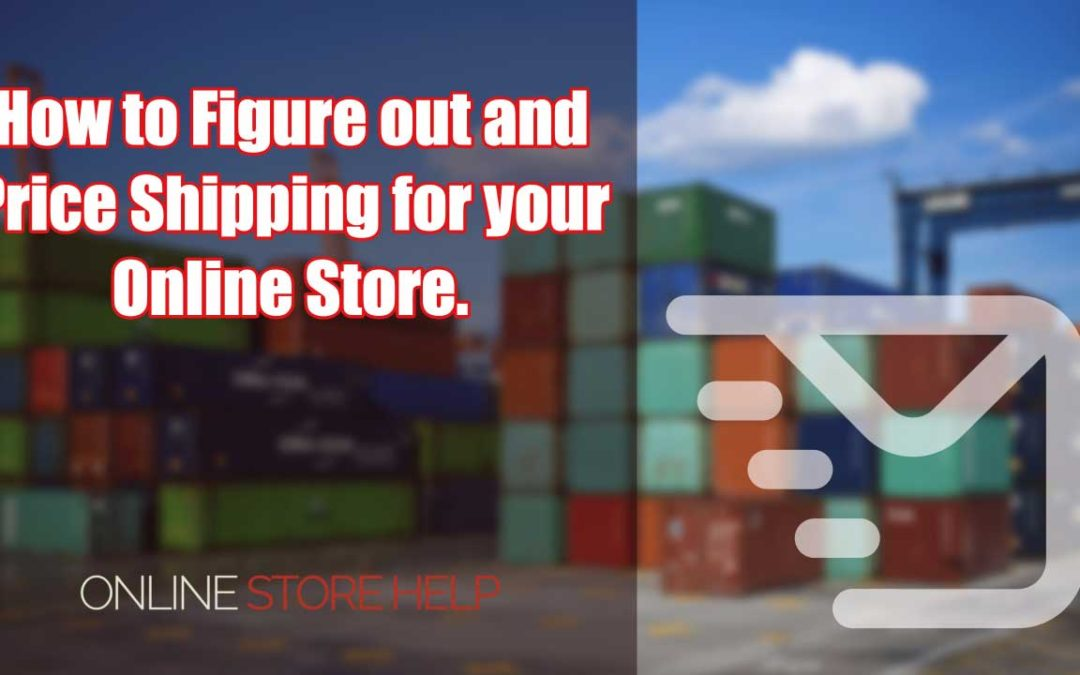 Figuring out Shipping for your Ecommerce Store